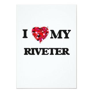 I love my Riveter 13 Cm X 18 Cm Invitation Card