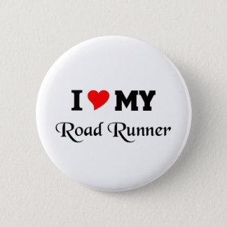 I love my Road runner 6 Cm Round Badge