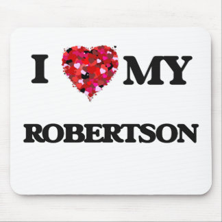 I Love MY Robertson Mouse Pad