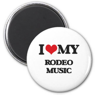 I Love My RODEO MUSIC Magnets