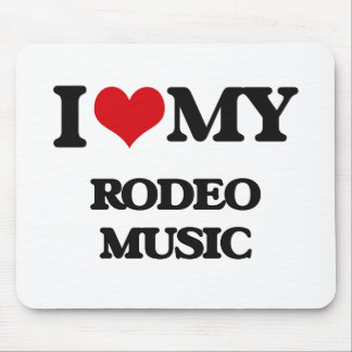 I Love My RODEO MUSIC Mouse Pad
