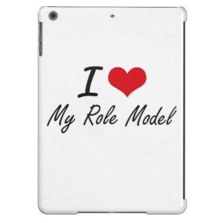 I Love My Role Model iPad Air Case