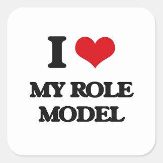 I Love My Role Model Square Sticker