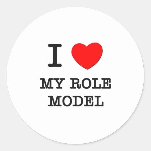 I Love My Role Model Round Sticker