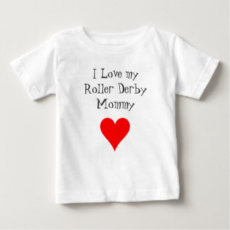 I Love my Roller Derby Mommy Infant T-Shirt