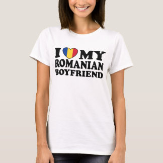 I Love My Romanian Boyfriend T-Shirt