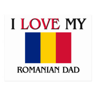 I Love My Romanian Dad Post Cards
