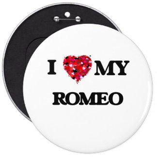 I love my Romeo 6 Cm Round Badge