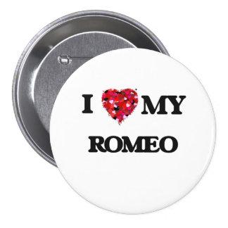 I love my Romeo 7.5 Cm Round Badge