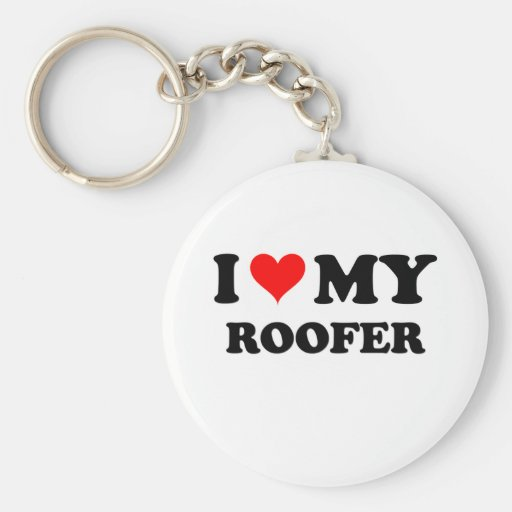 I Love My Roofer Keychain