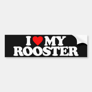 I LOVE MY ROOSTER BUMPER STICKERS