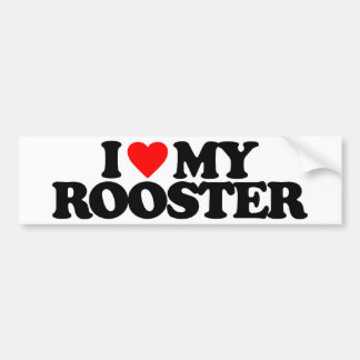 I LOVE MY ROOSTER BUMPER STICKER