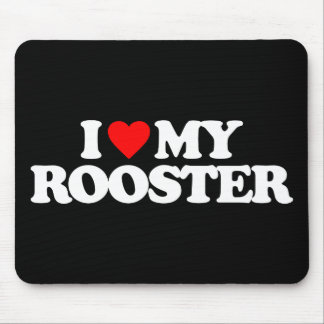 I LOVE MY ROOSTER MOUSE MAT