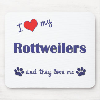 I Love My Rottweilers (Multiple Dogs) Mouse Mat