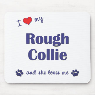 I Love My Rough Collie (Female Dog) Mouse Pad