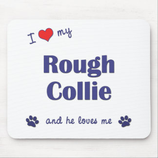 I Love My Rough Collie (Male Dog) Mouse Pad