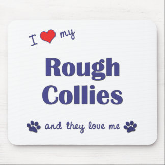 I Love My Rough Collies (Multiple Dogs) Mouse Mats