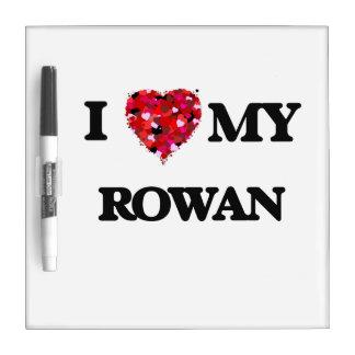 I love my Rowan Dry-Erase Whiteboards