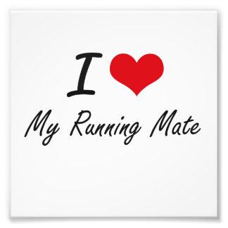 I Love My Running Mate Photo Art