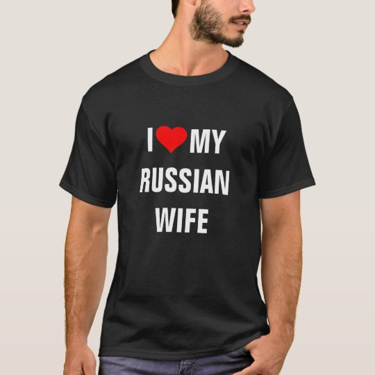 """I Love my Russian wife"" T-Shirt"