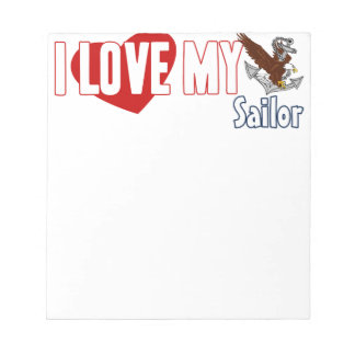 I Love My Sailor Notepads