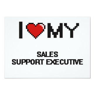 """I love my Sales Support Executive 5"""" X 7"""" Invitation Card"""