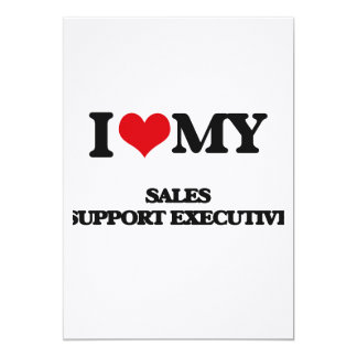 I love my Sales Support Executive Custom Announcements