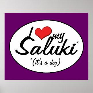 I Love My Saluki (It's a Dog) Poster