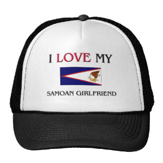I Love My Samoan Girlfriend Cap