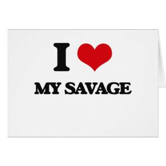 I Love My Savage Cards