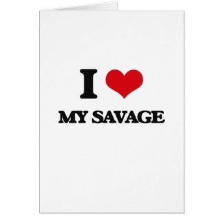 I Love My Savage Greeting Cards