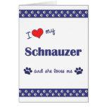 I Love My Schnauzer (Female Dog) Greeting Cards