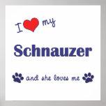 I Love My Schnauzer (Female Dog) Poster