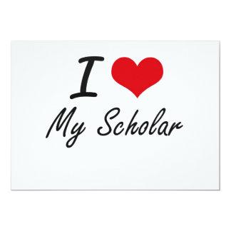 I Love My Scholar 13 Cm X 18 Cm Invitation Card