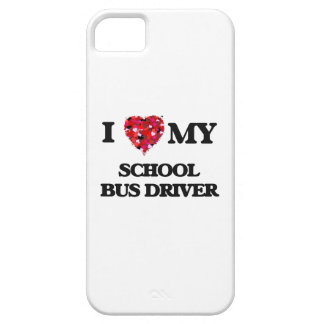 I love my School Bus Driver iPhone 5 Cases