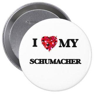 I Love MY Schumacher 10 Cm Round Badge