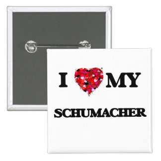 I Love MY Schumacher 15 Cm Square Badge