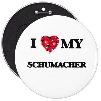 I Love MY Schumacher 6 Cm Round Badge