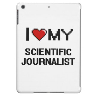 I love my Scientific Journalist iPad Air Cases