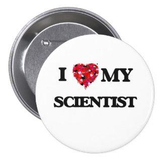 I love my Scientist 7.5 Cm Round Badge