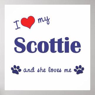 I Love My Scottie Female Dog Posters