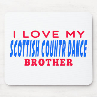 I Love My Scottish Country Dance Brother Mouse Pad