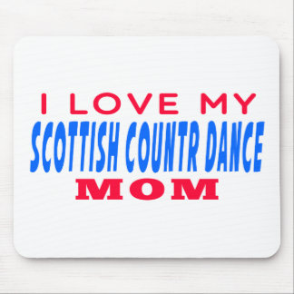 I Love My Scottish Country Dance Mom Mouse Pad