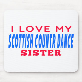 I Love My Scottish Country Dance Sister Mouse Pad