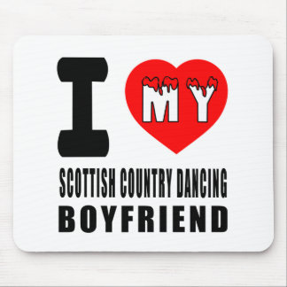 I Love My Scottish Country Dancing Boyfriend Mouse Pad