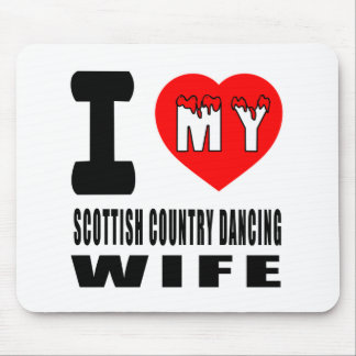I Love My Scottish Country Dancing Wife Mouse Pad