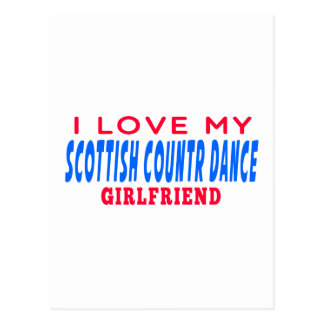 I Love My Scottish Country Girlfriend Post Cards