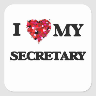 I love my Secretary Square Sticker