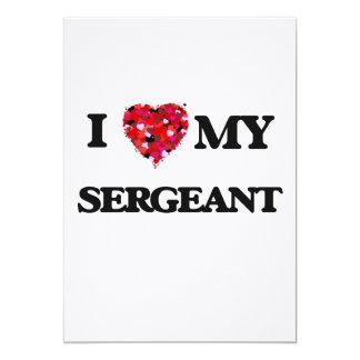 I love my Sergeant 13 Cm X 18 Cm Invitation Card
