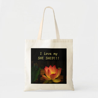 I Love My SHE SHED!!! Lotus Tote Bag